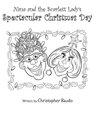 Nana and the Scarlett Lady's Spectacular Christmas Day By Baudo, Christopher