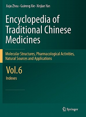 Encyclopedia of Traditional Chinese Medicines By Zhou, Jiaju/ Xie, Guirong/ Yan, Xinjian